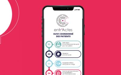 Lancement de l'application gratuite Entr'Actes, destinée aux professionnels de santé et adaptée au suivi coordonné de patients COVID-19.